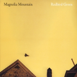 Magnolia Mountain - Redbird Green (Sleep Cat                   Records)
